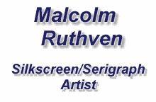 Malcolm Ruthven – Silkscreen / Serigraph Artist
